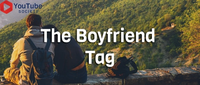 The Boyfriend Tag Questions