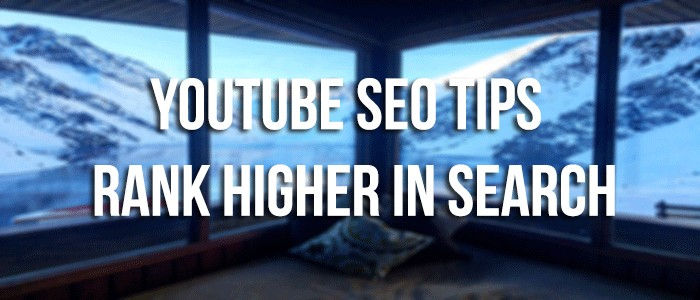 YouTube SEO Tips to Rank Higher In Search