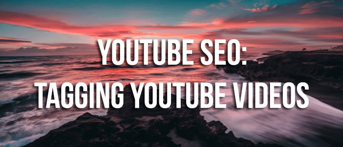 YouTube SEO Tagging videos