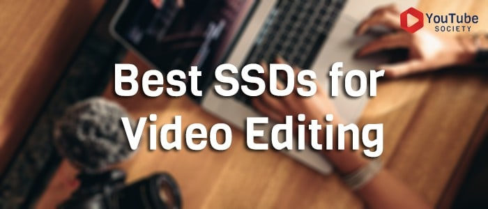 5 Best External SSDs for Video Editing