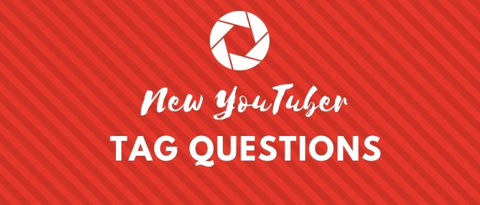 New YouTuber Tag Questions