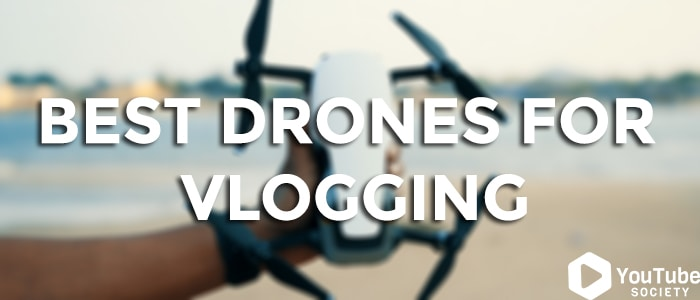 Best Drones For Vlogging