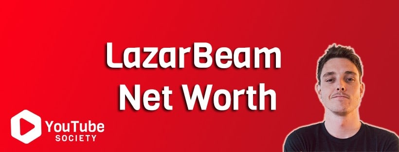 Lazarbeam ​Net Worth
