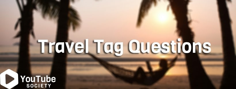 Travel Tag Questions