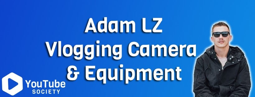 Adam LZ Vlogging Camera & Equipment