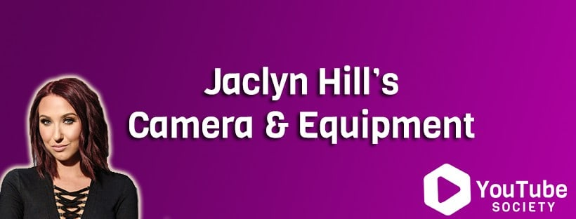 Jaclyn Hill Camera  Equipment