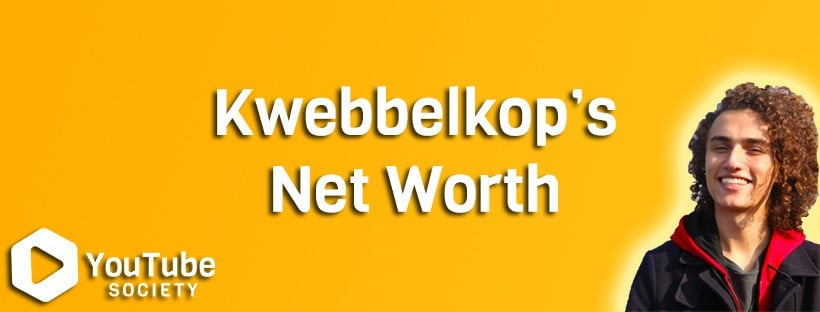 Kwebbelkops Net Worth