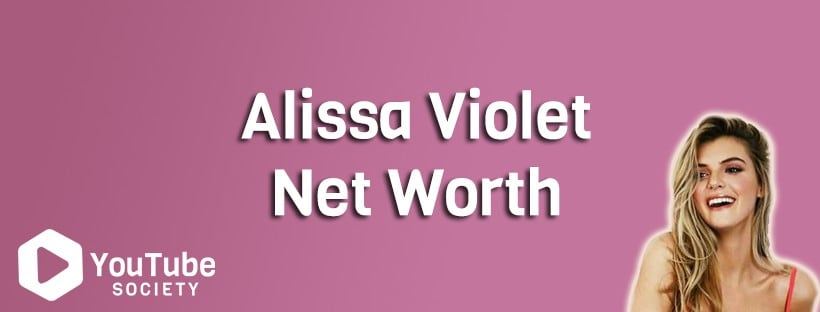 Alissa Violet Net Worth