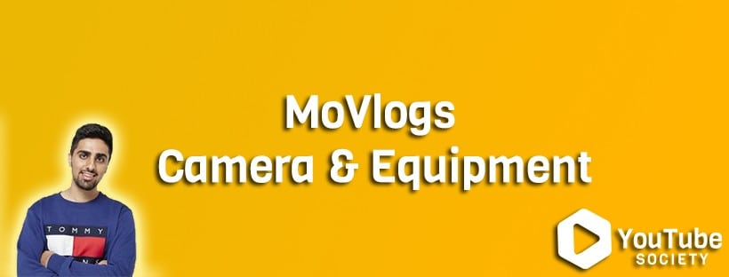 MoVlogs Camera & Equipment
