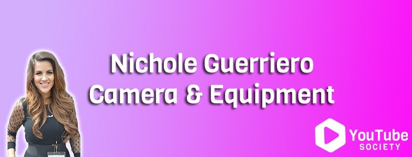 Nichole Guerriero Camera & Equipment