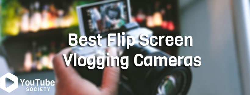 Best Flip Screen Vlogging Cameras