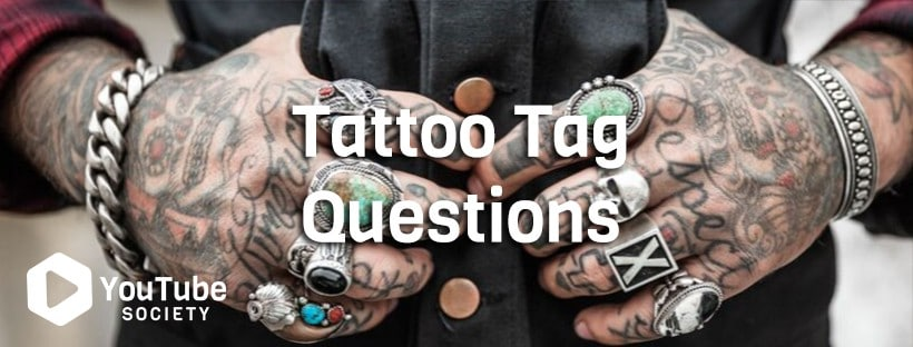 Tattoo Tag Questions