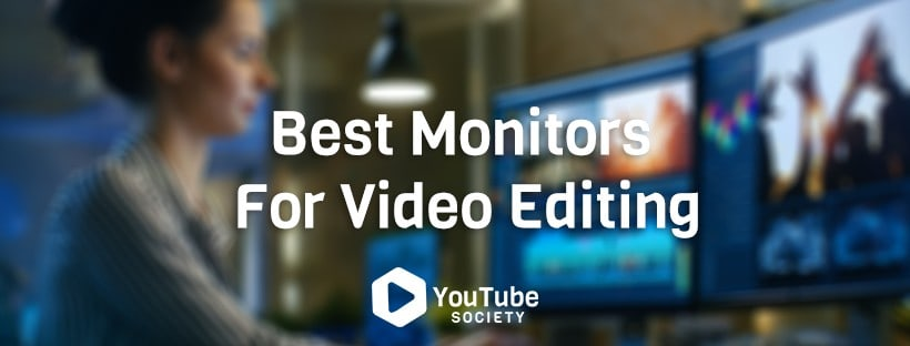 Best Monitors For Video Editing